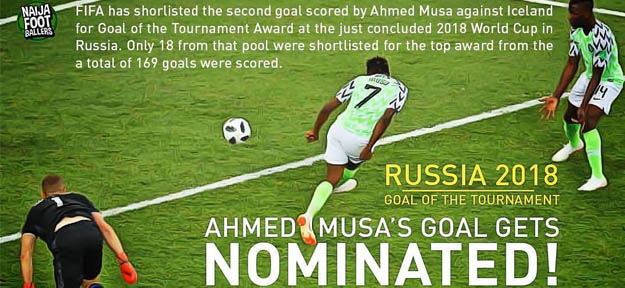 Ahmed Musa Goal is nominated as one the best goals during the World Cup Russia 2018